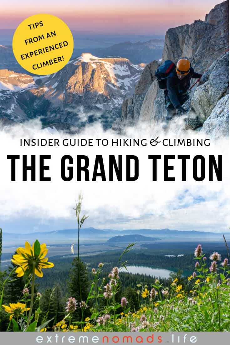pinterest image with caption 'insider guide to hiking and climbing the grand teton'