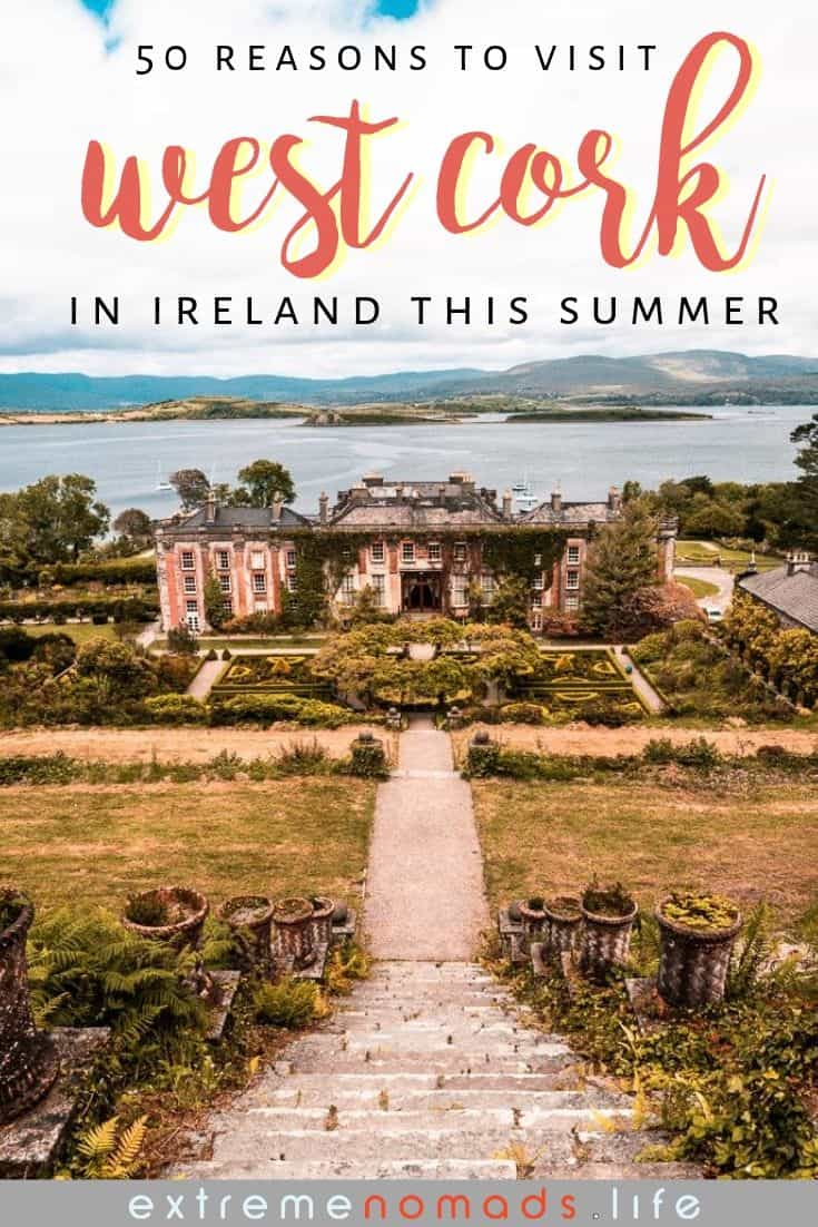 "pinterest image with photo of bantry house and gardens with bantry bay in the background, and a caption that reads ""50 reasons to visit west cork in ireland this summer"""