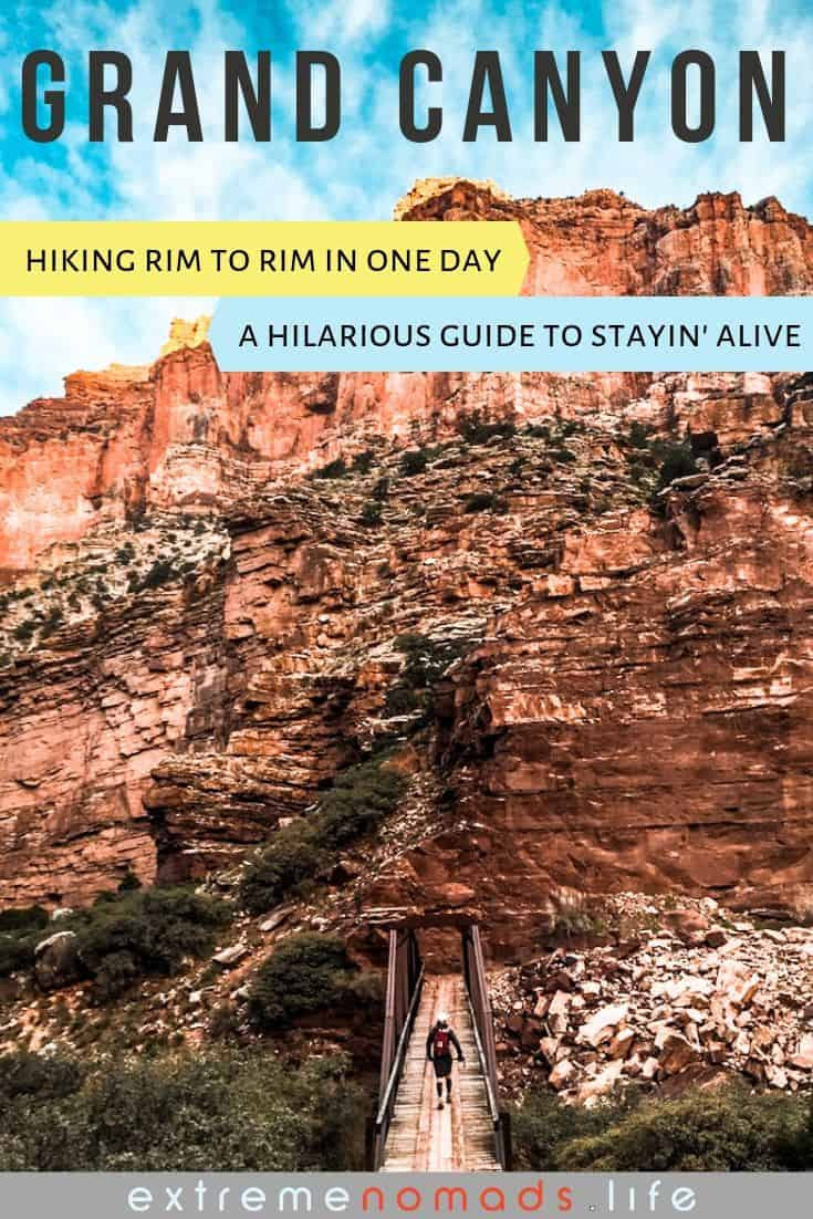 "pinterest optimised image with a vertical picture of the red rocks and green scrubs on a typical grand canyon cliff face with the caption ""grand canyon: hiking rim to rim in one day -- a hilarious guide to stayin' alive"""