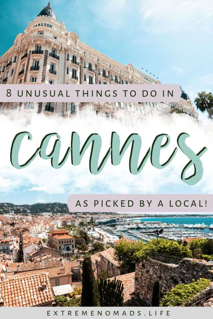 pinterest image with two photos. the top photo is of the fancy carlton hotel against a blue sky. the bottom picture is an aerial view of cannes and the harbour from a viewpoint high up in town. the caption reads: 8 unusual things to do in cannes, as picked by a local!