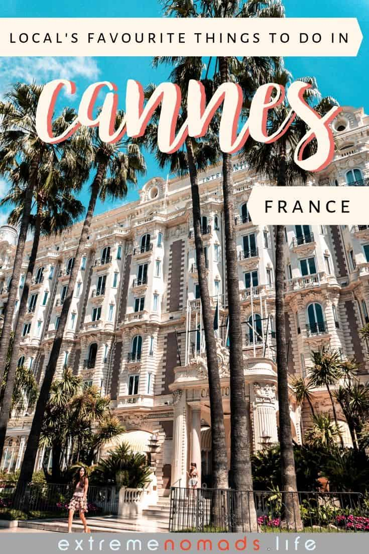 pinterest image with a picture of the ornate architecture of the carlton hotel in cannes, palm trees line the front of the hotel. the image comes with a caption that reads '7 unusual things to do in cannes france'