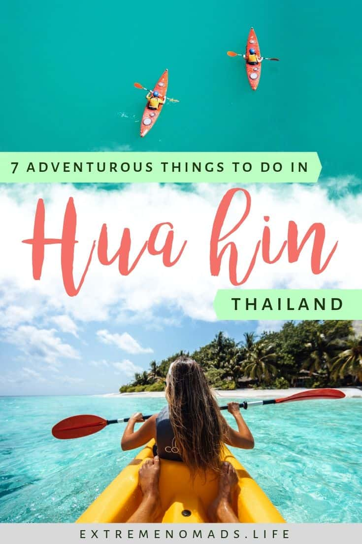 "pinterest image with two pictures - the top one is a drone shot of two kayakers in red kayaks on azur waters. the bottom picture is on a couple in a kayak, shot by the man who is at the back. they're paddling towards a tropical beach. the caption reads ""7 adventurous things to do in hua hin, thailand"""