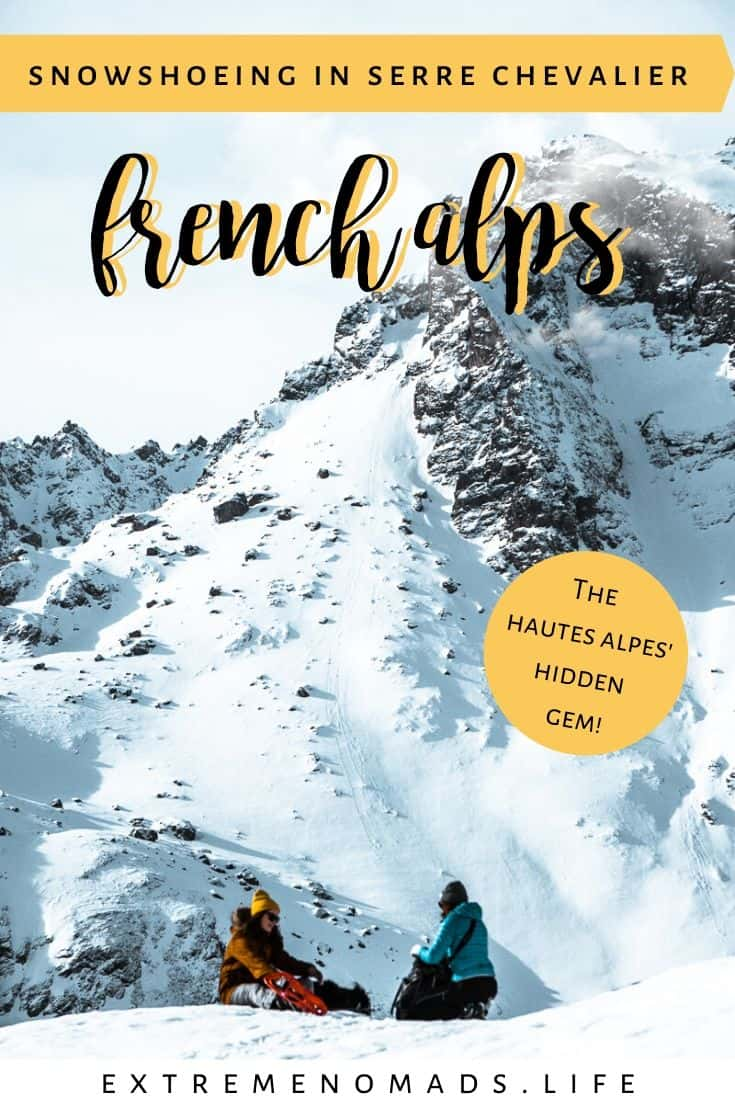 pinterest image with a photo of grace and rachel sitting in the snowy mountains in monetiers-les-bains. there is a caption that reads: snowshoeing in serre chevalier, french alps: the hautes alpes hidden gem!