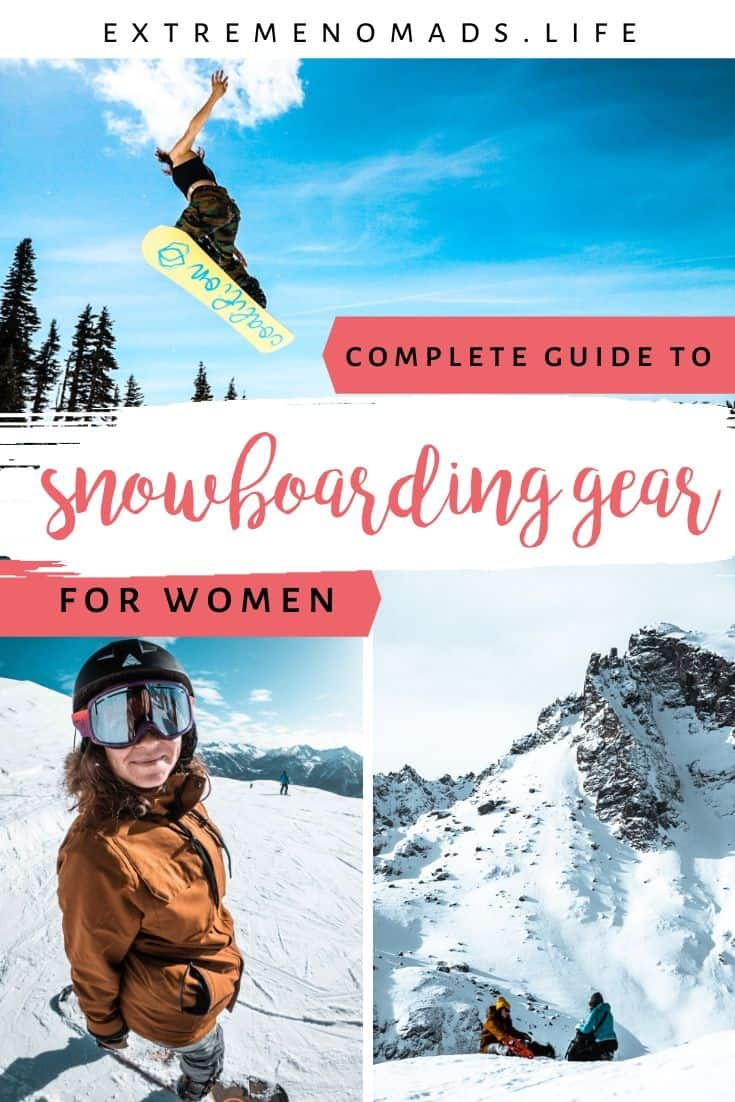 "pinterest image with three photos: two of women snowboarding and the third of the snowy mountains. there is a caption that reads ""complete guide to snowboarding gear for women"""
