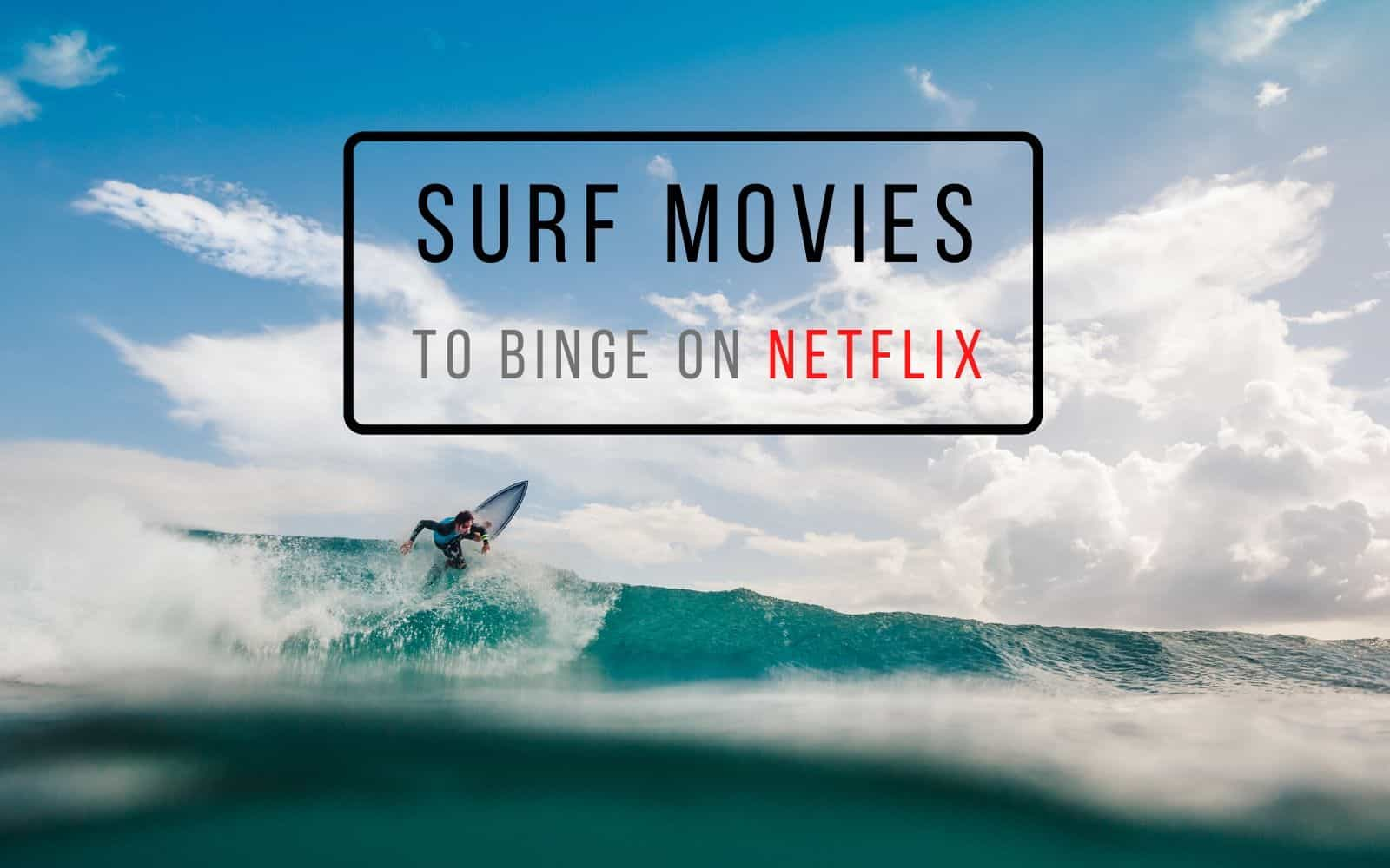 cover photo of a surfer riding a glassy blue wave with a caption in a black box saying: surf movies to binge on netflix